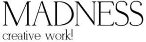 MADNESS creative work! Werbung & Design